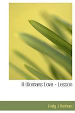 A Womans Love - Lesson af Emily J. Dunham