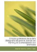 Errores y Omisiones de La Obra Bibliograf a del General Jos de San Mart N y de La Emancipaci N Sud af Carlos I. Salas, Ricardo Victorica