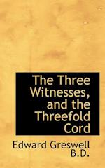 The Three Witnesses, and the Threefold Cord