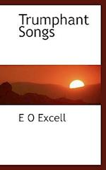Trumphant Songs af E. O. Excell