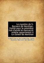 Le Mystere de S. Bernard de Menthon. Publie Pour La Premiere Fois D'Apres Le Manuscrit Unique Appart af Albert Lecoy De La Marche, Saint Mystery Bernard De Menthon