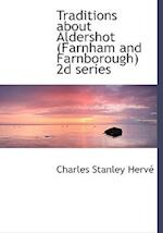 Traditions about Aldershot (Farnham and Farnborough) 2d series af Charles Stanley Herve