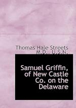 Samuel Griffin, of New Castle Co. on the Delaware af Thomas Hale Streets