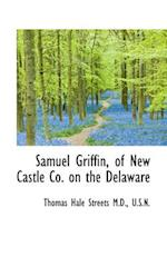 Samuel Griffin, of New Castle Co. on the Delaware