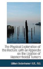 The Physical Exploration of the Rectum af William Bodenhamer