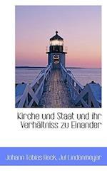 Kirche Und Staat Und Ihr Verhaltniss Zu Einander. af Jul Lindenmeyer, Johann Tobias Beck