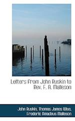 Letters from John Ruskin to REV. F. A. Malleson af John Ruskin, Thomas James Wise, Frederic Amadeus Malleson