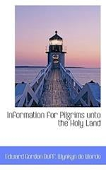 Information for Pilgrims unto the Holy Land
