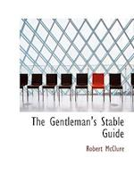 The Gentleman's Stable Guide af Robert McClure