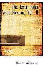The East India Vade-Mecum, Vol. II af Thomas Williamson