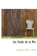 Les Fonds de La Mer af L. P. Rier, Leopold De Folin, L. Perier