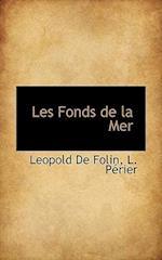 Les Fonds de La Mer af Leopold De Folin, L. Prier