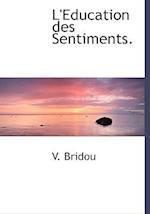 L'Education Des Sentiments. af V. Bridou
