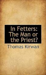 In Fetters: The Man or the Priest?