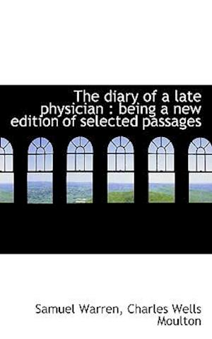 The diary of a late physician : being a new edition of selected passages