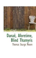 Dana, Aforetime, Blind Thamyris