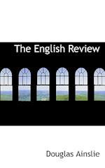 The English Review af Douglas Ainslie