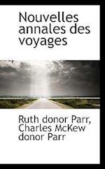 Nouvelles Annales Des Voyages af Ruth Donor Parr, Charles Mckew Donor Parr