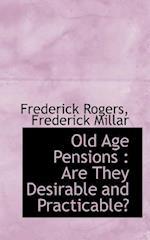 Old Age Pensions af Frederick Rogers, Frederick Millar