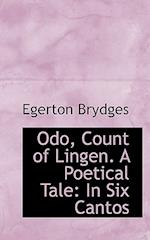 Odo, Count of Lingen. a Poetical Tale