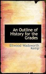An Outline of History for the Grades af Ellwood Wadsworth Kemp