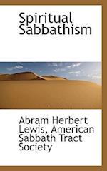 Spiritual Sabbathism af Abram Herbert Lewis