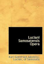 Luciani Samosatensis Opera af Karl Gottfried Jakobitz