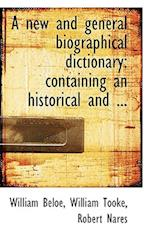 A New and General Biographical Dictionary af William Beloe, Robert Nares, William Tooke