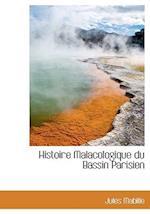 Histoire Malacologique Du Bassin Parisien af Jules Mabille