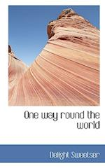 One Way Round the World af Delight Sweetser