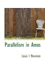Parallelism in Amos af Louis I. Newman