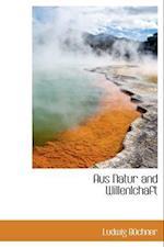 Aus Natur and Willenlchaft af Ludwig Bchner, Ludwig Buchner