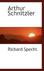 Arthur Schnitzler af Richard Specht