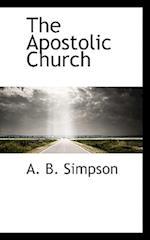 The Apostolic Church af A. B. Simpson