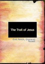 The Trail of Jesus af Giovanni Rosadi, Emil Reich