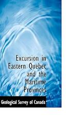 Excursion in Eastern Quebec and the Maritime Provinces