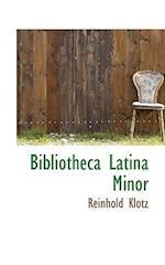 Bibliotheca Latina Minor af Reinhold Klotz