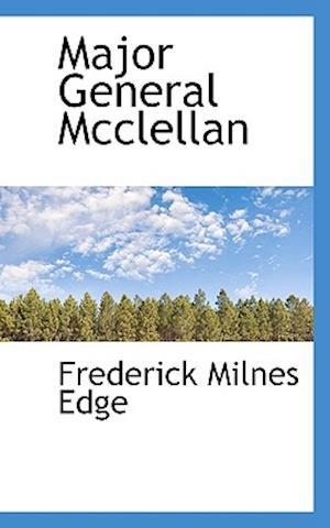 Bog, paperback Major General McClellan af Frederick Milnes Edge