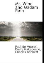 Mr. Wind and Madam Rain af Emily Makepeace, Paul De Musset, Charles Bennett