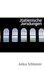 Jtalienische Jorsdungen af Julius Schlosser
