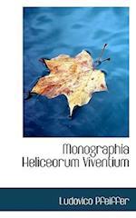 Monographia Heliceorum Viventium af Louis Pfeiffer