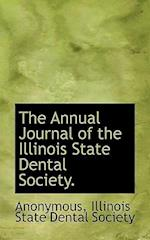 The Annual Journal of the Illinois State Dental Society. af Anonymous