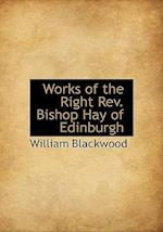 Works of the Right Rev. Bishop Hay of Edinburgh