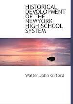 Historical Devolopment of the Newyork High School System af Walter John Gifford