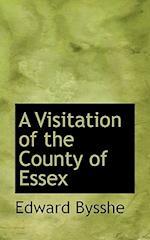 A Visitation of the County of Essex af Edward Bysshe