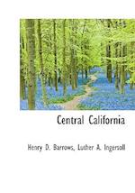 Central California af Henry D. Barrows, Luther a. Ingersoll