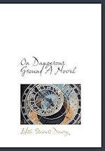 On Dangerous Ground a Novel af Edith Stewart Drewry
