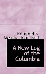 A New Log of the Columbia af John Boit, Edmond Stephen Meany
