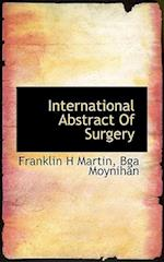 International Abstract of Surgery af Bga Moynihan, Franklin H. Martin
