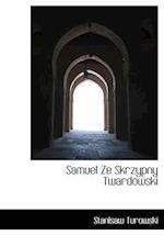 Samuel Ze Skrzypny Twardowski af Stanisaw Turowski